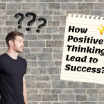 Positive Thinking Benefits: Does it Lead to Success?